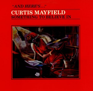 Curtis+Mayfield+-+Something+To+Believe+In+-+LP+RECORD-459150